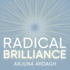 Arjuna Ardagh - Radical Brilliance: The Anatomy of How and Why People Have Original Life-Changing Ideas (Unabridged) portada