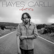What It Is - Hayes Carll - Hayes Carll