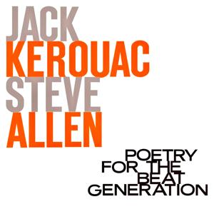Jack Kerouac & Steve Allen - Poetry for the Beat Generation (Remastered)
