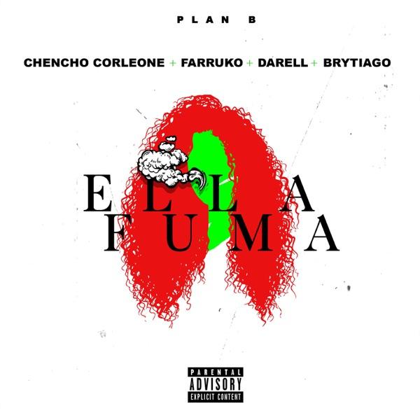 Ella Fuma (feat. Chencho Corleone, Farruko, Darell & Brytiago) - Single