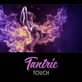 Tantric Touch Intimacy Ecstasy New Age Sounds Emotional And Sexual Energy Sex Burning Desire Sensual Music Academy