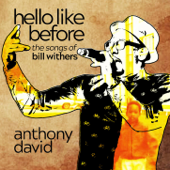 Hello Like Before: The Songs Of Bill Withers-Anthony David