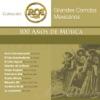 RCA 100 Años de Música - Segunda Parte (Grandes Corridos Mexicaños)