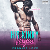Frankie Love - His Kinky Virgin (Unabridged)  artwork