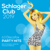 Schlager Club 2019 (63 Discofox Party Hits: Best Of Silvester, Après Ski, Karneval & Mallorca) - Verschiedene Interpreten