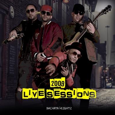2009 Live Sessions - EP - Bachata Heightz