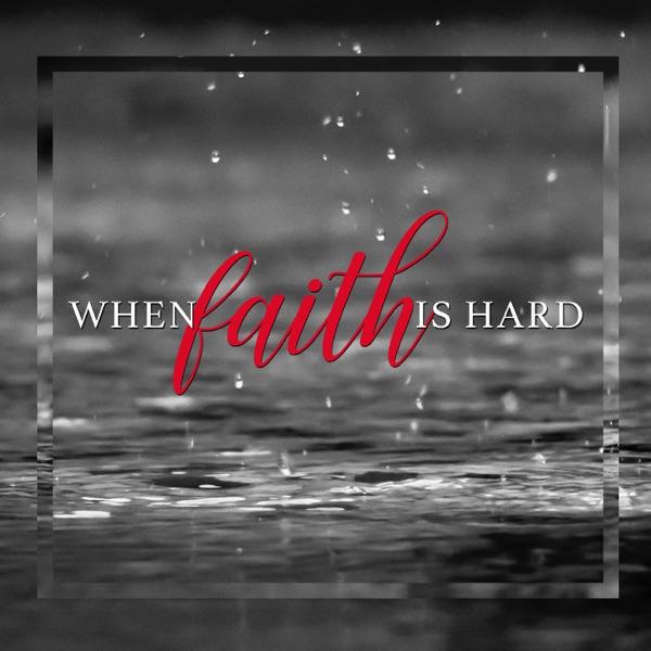 When Faith is Hard