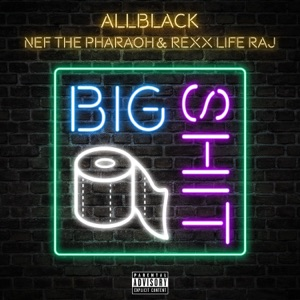 Big S**t (feat. Nef The Pharaoh & Rexx Life Raj) - Single Mp3 Download