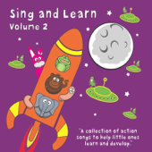 Sing and Learn, Vol. 2 - A Collection of Action Songs to Help Little Ones Learn and Develop