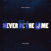 [Download] Never Be the Same (feat. Kane Brown) MP3