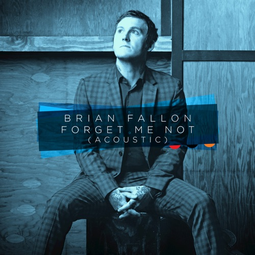 Brian Fallon - Forget Me Not (Acoustic) - Single
