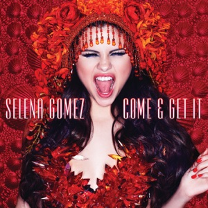 Come & Get It - Single Mp3 Download