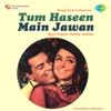 Tum Haseen Main Jawan Original Motion Picture Soundtrack EP