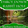 Darcy Down the Rabbit Hole: A Knights Templar Adventure: A Mister Darcy Series Comedic Mystery, Book 9 (Unabridged)