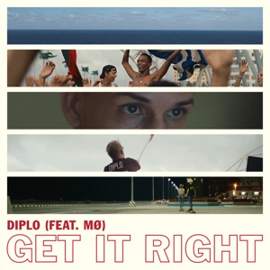 Diplo - Get It Right feat. MØ