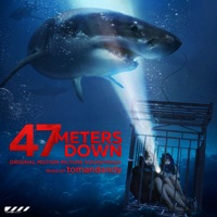 47 Meters Down - Official Soundtrack