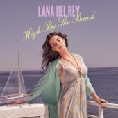 High By The Beach  Lana Del Rey - Lana Del Rey