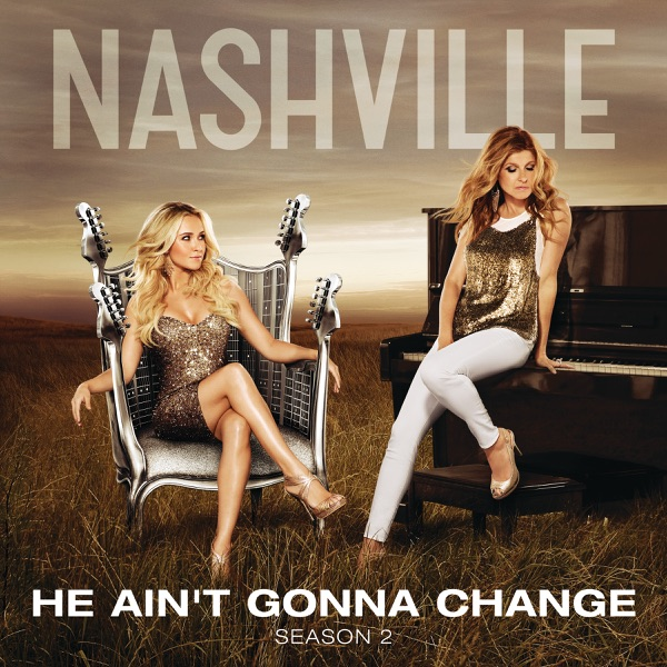 He Ain't Gonna Change (feat. Connie Britton & Hayden Panettiere) - Single