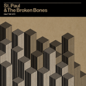 Half The City-St. Paul & The Broken Bones