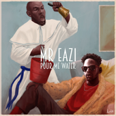 Pour Me Water - Mr Eazi
