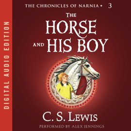The Horse and His Boy: The Chronicles of Narnia (Unabridged) audiobook