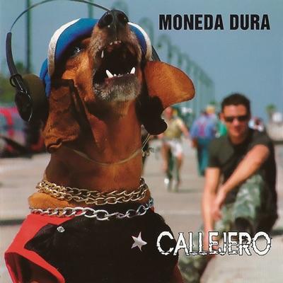 Callejero (Remasterizado) - Moneda Dura