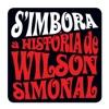 S'Imbora - A História De Wilson Simonal