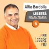 Alfio Bardolla - LibertГ Finanziaria: Per essere piГ№ artwork