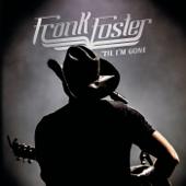 'Til I'm Gone-Frank Foster