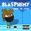 Blasphemy - Unique The Artist