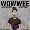 Wowwee (No Words, Just That) [feat. Vince Harder] - Single, William Waiirua