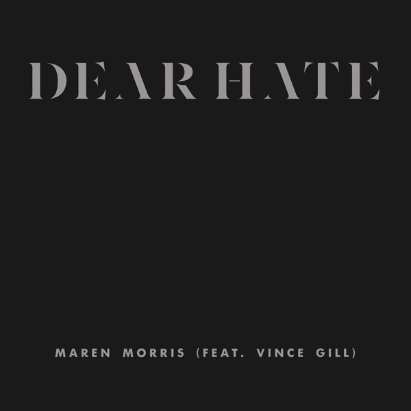 Dear Hate (feat. Vince Gill) - Single