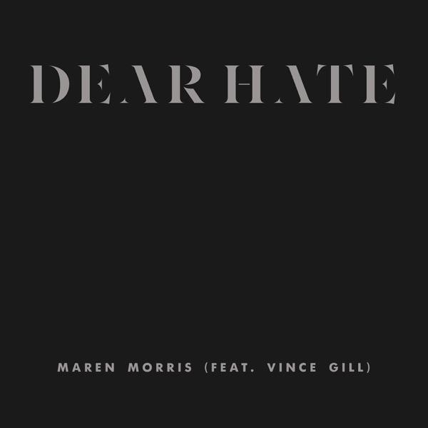 Dear Hate (feat. Vince Gill) - Single