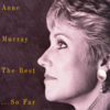 Anne Murray - The Best...So Far - Anne Murray