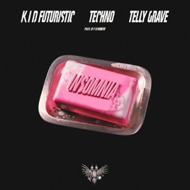 ‎Insomnia (feat  Kid Futuristic & Telly Grave) - Single by TECHNOFIGHT