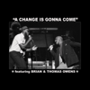 Brian Owens - A Change Is Gonna Come (feat. Thomas Owens) artwork