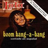 Lulu - Boom Bang - A - Bang