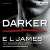 E L James - Darker - Fifty Shades of Grey: Gefährliche Liebe von Christian selbst erzählt Grafik
