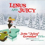 Jose 'Juicy' Gonzales Trio, Michael Marcus & Matt Jorgensen - Linus and Juicy