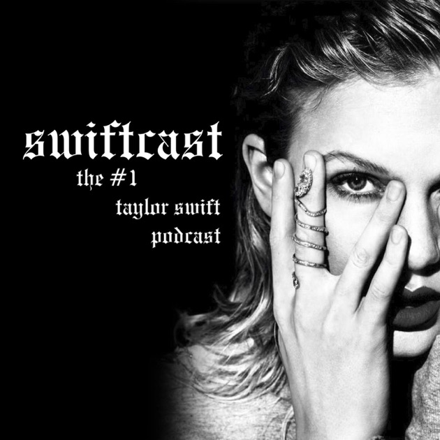 Swiftcast: The #1 Taylor Swift Podcast by Swiftcast on Apple Podcasts