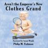 Philip M. Fishman - Aren't the Emperor's New Clothes Grand  artwork