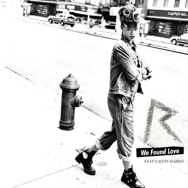 RIHANNA FEAT. CALVIN HARRIS WE FOUND LOVE