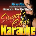 Singer's Edge Karaoke - Kiss Me (Originally Performed By Stephen 'Tin Tin' Duffy) [Instrumental]