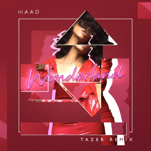 Wonderland (Tazer Remix) - Single - MAAD & Tazer