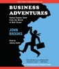 Business Adventures: Twelve Classic Tales from the World of Wall Street (Unabridged) AudioBook Download