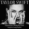 reputation Stadium Tour Surprise Song Playlist, Taylor Swift