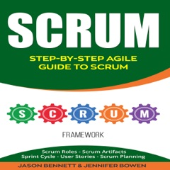Scrum: Step-by-Step Agile Guide to Scrum: Scrum Roles, Scrum Artifacts, Sprint Cycle, User Stories, Scrum Planning (Unabridged)