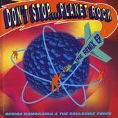 Afrika Bambaataa & The Soulsonic Force - Don't Stop..Planet Rock