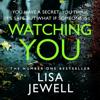 Watching You (Unabridged) - Lisa Jewell