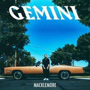 GEMINI – Macklemore